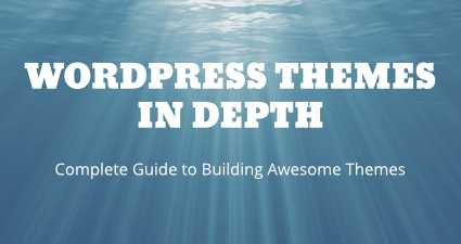 [ WordPress Themes In Depth ]